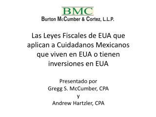 Las  Leyes Fiscales  de EUA  que a plican  a  Cuidadanos Mexicanos que viven  en EUA o  tienen