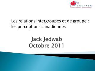 Jack  Jedwab Octobre  2011