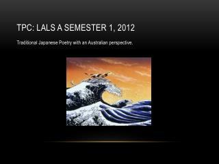 TPC: LALS A Semester 1, 2012