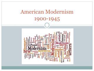 American Modernism  1900-1945
