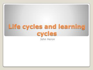 Life  cycles  and  learning cycles