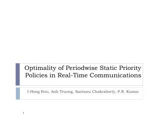 Optimality of  Periodwise  Static Priority Policies in Real-Time Communications