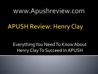 APUSH Review: Henry Clay