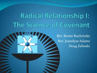 Radical Relationship I: The Science of Covenant