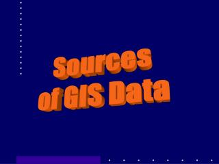 Sources  of GIS Data