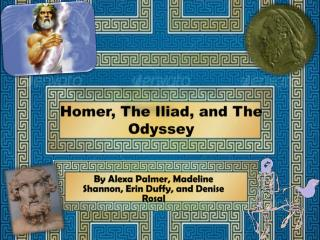Homer, The  I liad, and The Odyssey