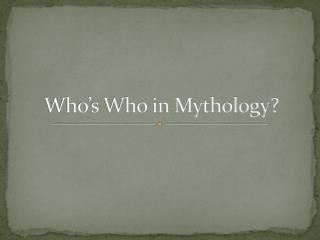 Who's Who in Mythology?