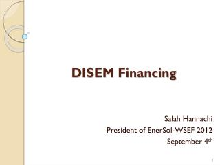 DISEM Financing