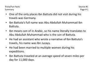 One of the only places  Ibn Battuta  did not visit during his travels was Germany.
