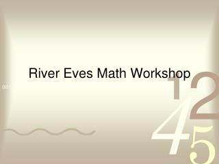 River Eves Math Workshop