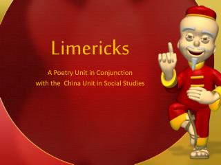 Limericks A Poetry Unit in Conjunction  with the  China Unit in Social Studies