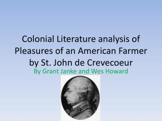 Colonial Literature analysis of Pleasures of an American Farmer by St. John de Crevecoeur