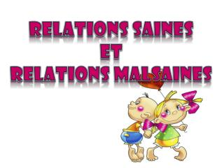 Relations saines  et  Relations malsaines