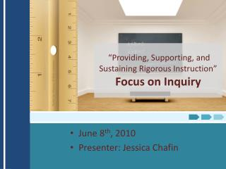 """Providing, Supporting, and Sustaining Rigorous Instruction"" Focus on Inquiry"