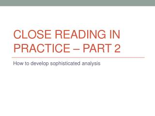 Close Reading In  Practice – Part 2