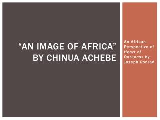 """An Image of Africa""  by Chinua Achebe"