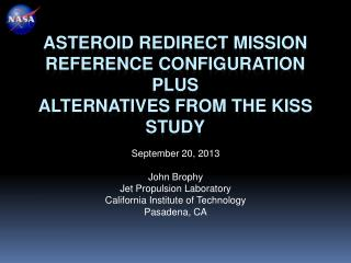 Asteroid Redirect Mission Reference configuration Plus  Alternatives from the kiss study