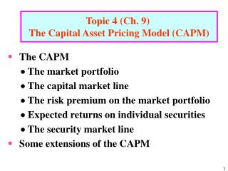 Topic 4 (Ch. 9)  The Capital Asset Pricing Model (CAPM)