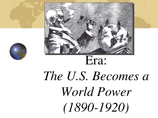The U.S. Becomes a World Power