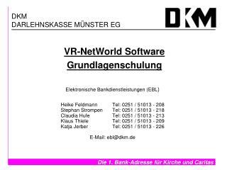 Elektronische Bankdienstleistungen (EBL ) Heike Feldmann Tel: 0251 / 51013 - 208