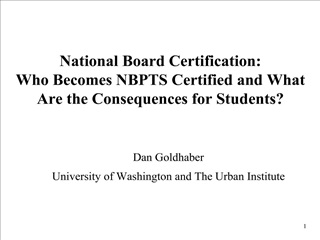 National Board Certification: Who Becomes NBPTS Certified and What Are the Consequences for Students