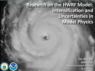 Jian-Wen Bao  NOAA/ESRL Physical Sciences Division 28 June 2011