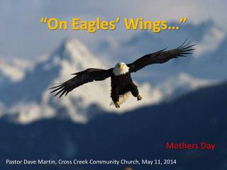 �On Eagles� Wings��