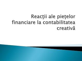 Reac ții ale piețelor financiare la contabilitatea creativă