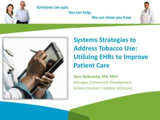 Systems  Strategies to Address Tobacco  Use: Utilizing EHRs to Improve Patient Care