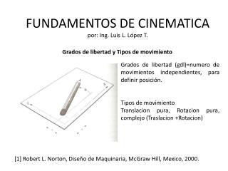 FUNDAMENTOS DE CINEMATICA por: Ing. Luis L. López T.
