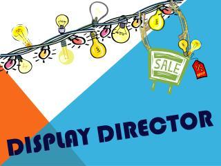 Display Director