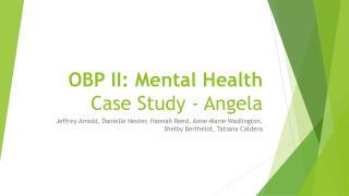 OBP II: Mental Health Case Study - Angela