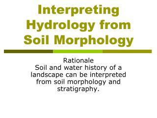 Interpreting Hydrology from Soil Morphology