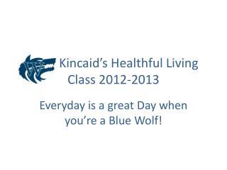 Coac Kincaid's Healthful Living  Class 2012-2013