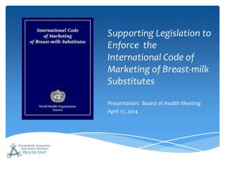 Supporting Legislation to Enforce  the International Code of Marketing of Breast-milk Substitutes