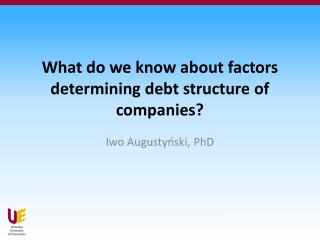 What do we know about factors determining debt structure of companies?