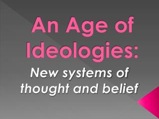 An Age of Ideologies: