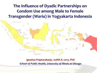 Ignatius Praptoraharjo , Judith A. Levy, PhD