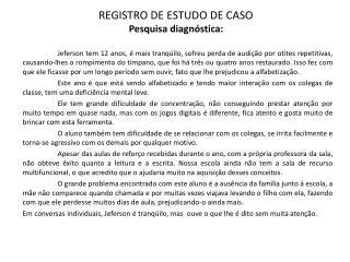 REGISTRO DE ESTUDO DE CASO   Pesquisa diagnóstica: