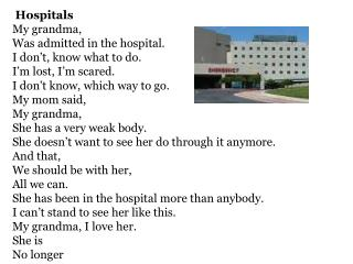 Hospitals My grandma, Was admitted in the hospital. I don�t, know what to do.