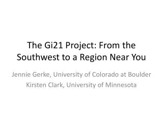 The Gi21 Project: From the Southwest to a Region Near You