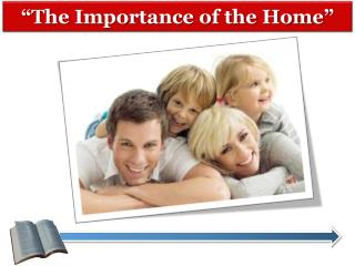 """The Importance of the Home"""