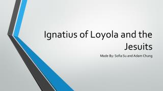 Ignatius of Loyola and the Jesuits