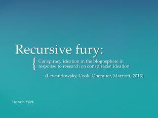 Recursive fury: