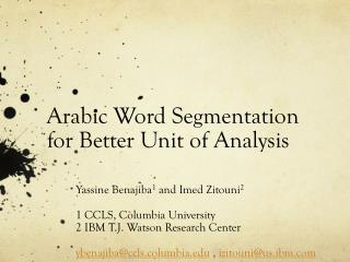 Arabic Word Segmentation for Better Unit of Analysis