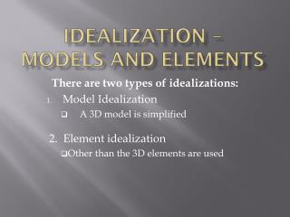 Idealization – Models and Elements