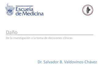 Daño____________________________ De la investigación a la toma de decisiones clínicas