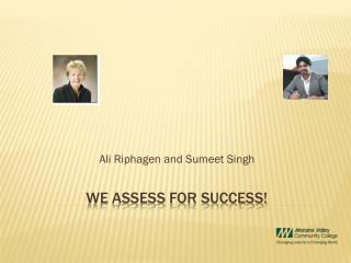 WE ASSESS FOR SUCCESS!