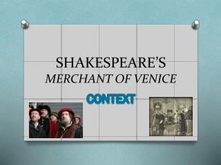 SHAKESPEARE�S  MERCHANT OF VENICE