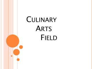 Culinary     Arts        Field